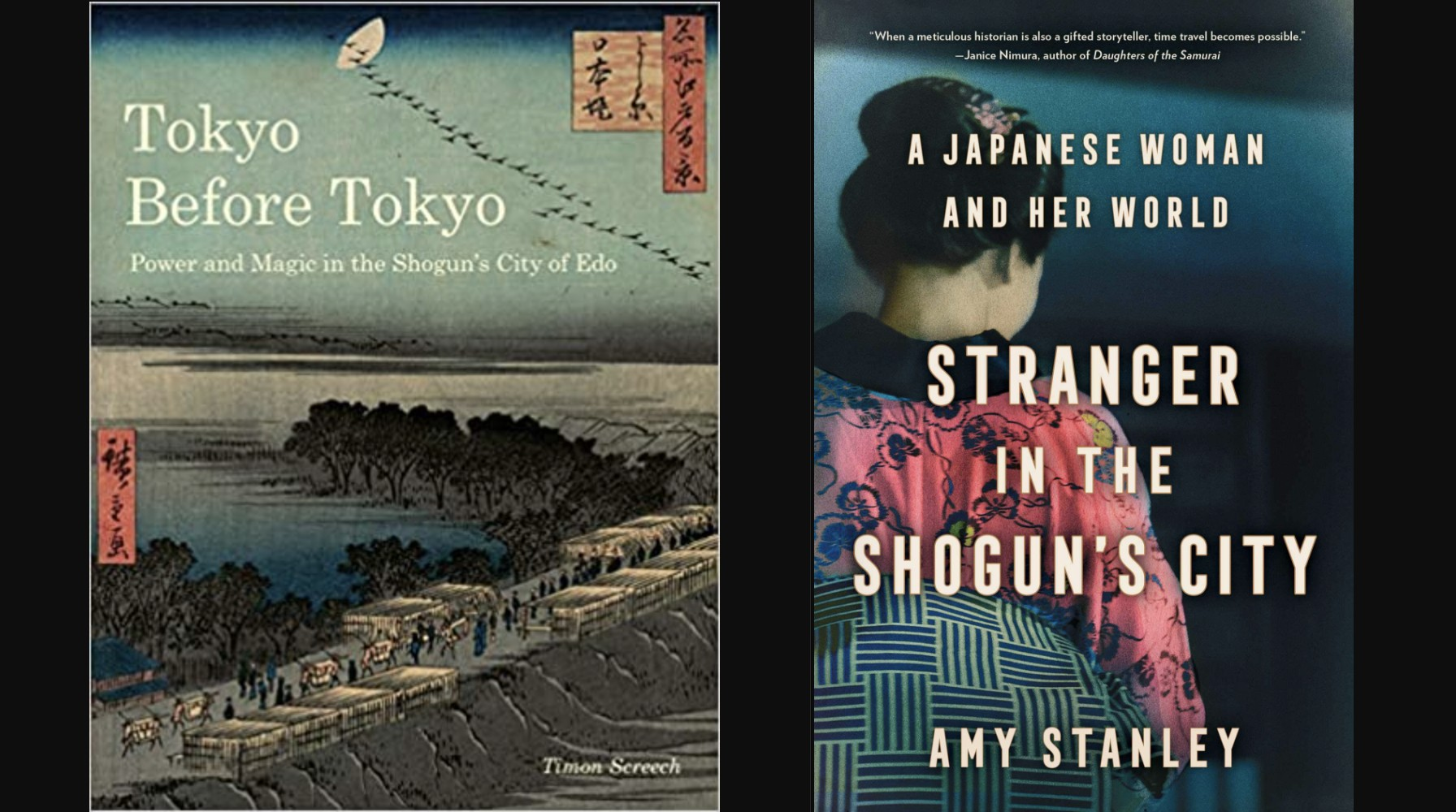 "Timon Screech's ""Tokyo Before Tokyo"" and Amy Stanley's ""Stranger in the Shogun's City"""